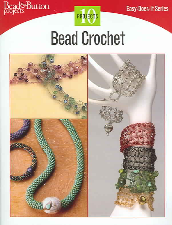 Bead Crochet By Bead & Button Editors