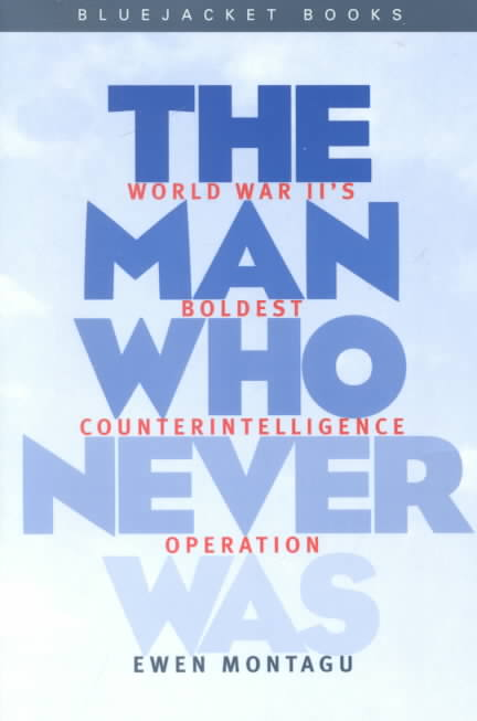 Man Who Never Was By Montagu, Ewen